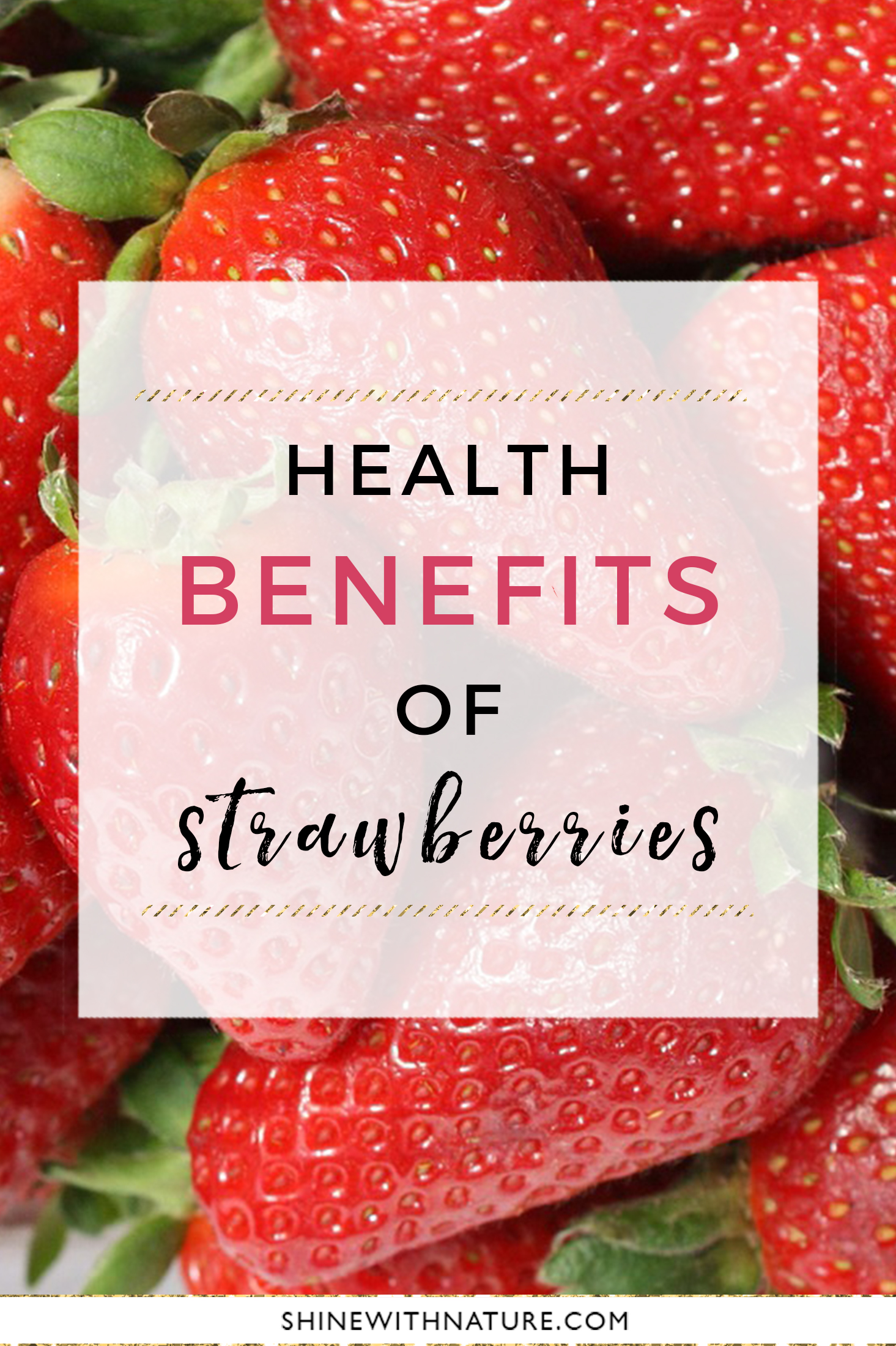 Strawberries The Real Superfood Shine With Nature