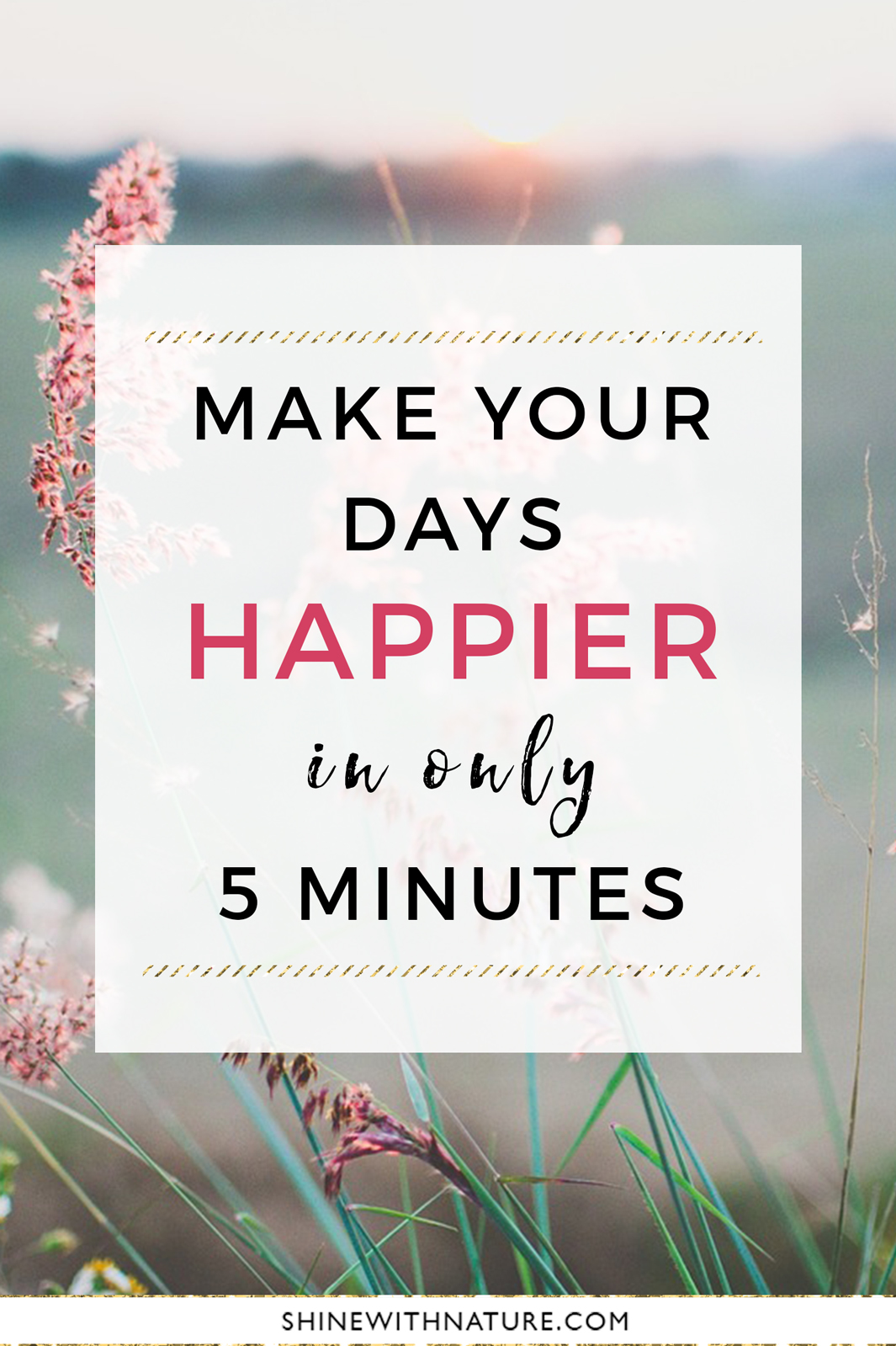 Make your days happier in only 5 minutes