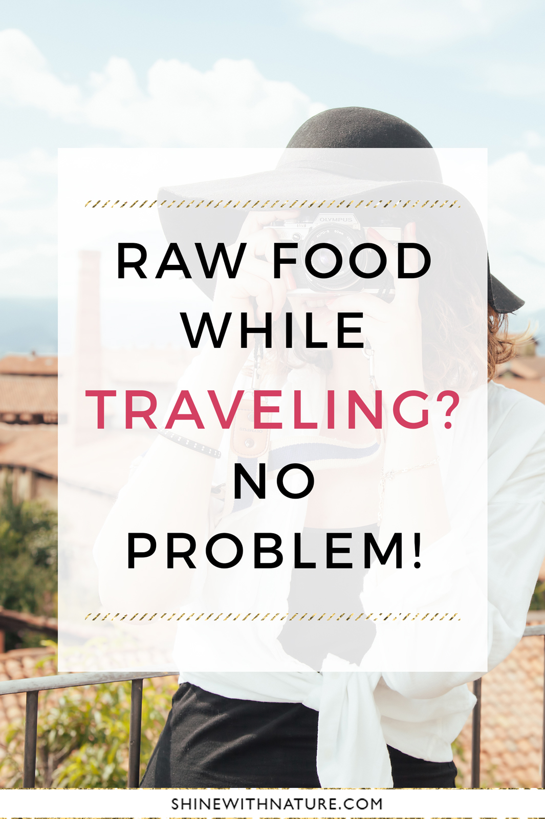 Raw Food While Traveling? No problem!