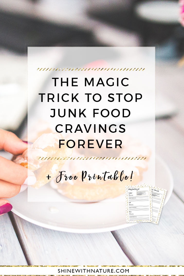 the magic trick to stop junk food cravings forever shine with nature
