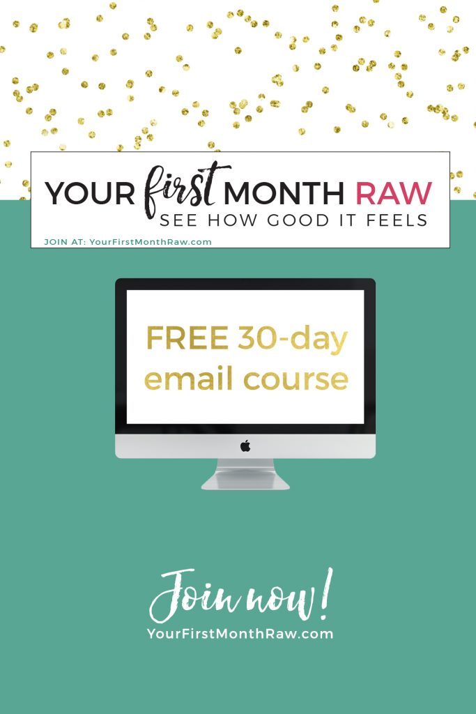Your First Month Raw: See how good it feels | Your First Month Raw is a FREE 30-day email course that will teach you everything you need to know about eating raw food!! Come join us and *see how good it feels*. Each day you'll get a quick and actionable advice into your inbox. #YourFirstMonthRaw.com We even have our own private FB group, yo. Let's do this! Want more energy? Flawless skin? Lose weight? Or do you simply want to feel and look your best? Then this is for you, my friend.