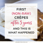 I ordered (non-raw) crepes for the first time in 5 years and this is what happened
