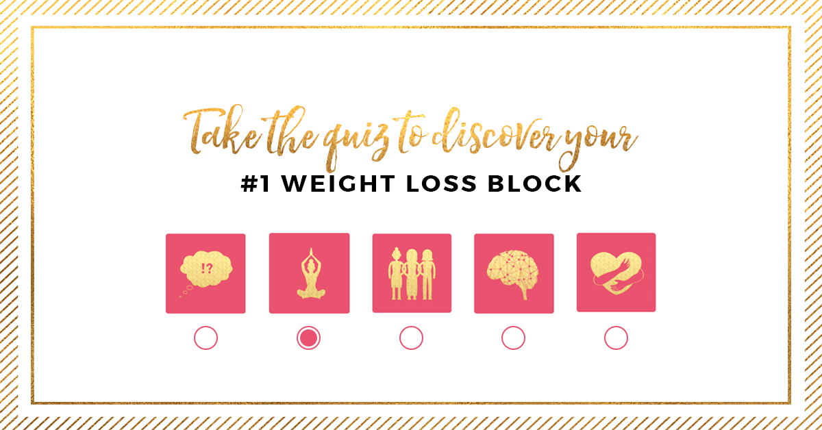 Take this 30-second quiz to see which weight loss block you have.