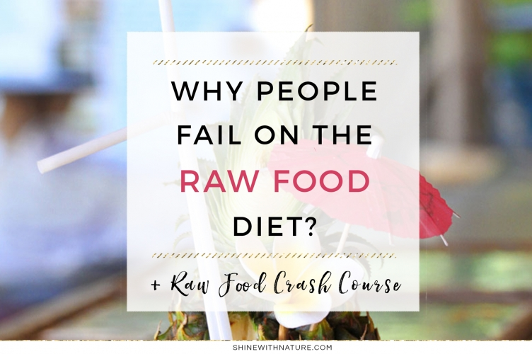 Why people fail on the raw food diet